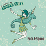 Tribute to Shonen Knife - Fork and Spoon