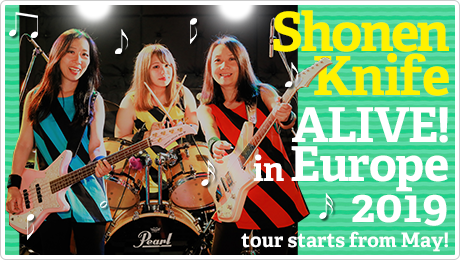 SHONEN KNIFE ALIVE! in Europe 2019